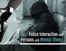 Police Interactions with Persons with Mental Illness - Part II